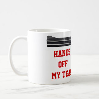Hands off My Tea mug