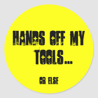 HANDS OFF MY TOOLS CLASSIC ROUND STICKER