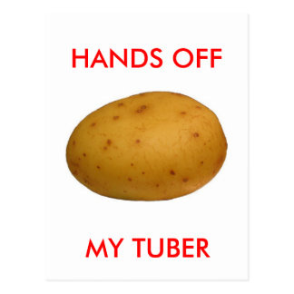 Hands Off My Tuber Postcard