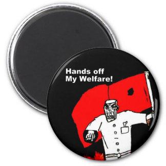 Hands off my Welfare round fridge magnet