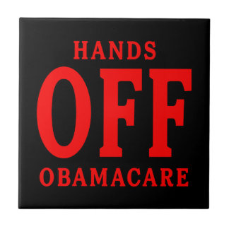 HANDS OFF OBAMACARE CERAMIC TILES