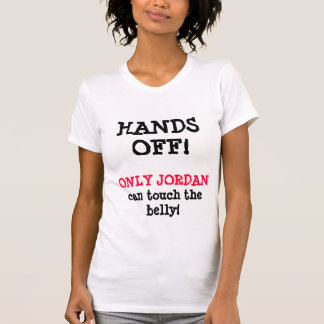 HANDS OFF! ONLY JORDAN maternity T-shirt