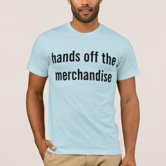 hands off the merchandise T-Shirt