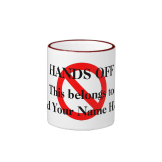 HANDS OFF - This belongs to [add your name here]] Mug