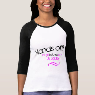 Hands off! This Girl Belongs to a Soldier T-shirts
