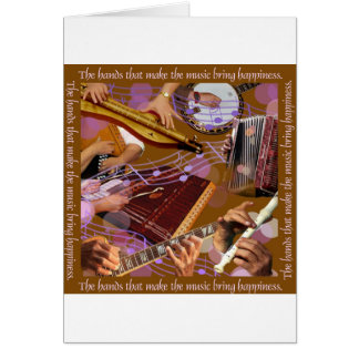 Hands That Make the Music ..Make Happiness (Brown) Card
