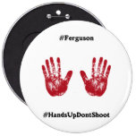 Hands Up Don't Shoot, Hashtag for Ferguson, Mo. Button
