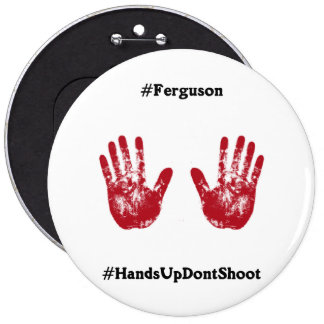 Hands Up Don't Shoot, Hashtag for Ferguson, Mo. Pinback Button