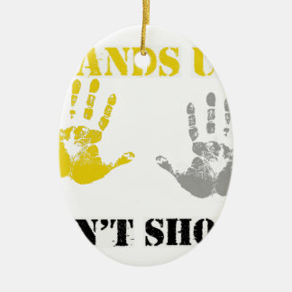 HANDS UP DONT SHOOT.png Ceramic Ornament