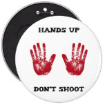 Hands Up Don't Shoot, Solidarity for Ferguson, Mo. Pinback Buttons