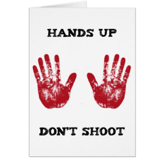 Hands Up Don't Shoot, Solidarity for Ferguson, Mo. Card