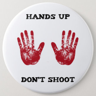 Hands Up Don't Shoot, Solidarity for Ferguson, Mo. Pinback Button