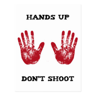 Hands Up Don't Shoot, Solidarity for Ferguson, Mo. Post Card