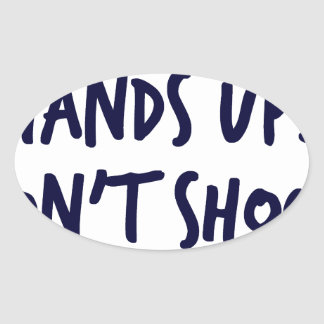 Hands Up, Dont Shoot Oval Sticker