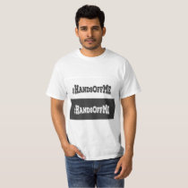 #HandsOffMe T-Shirt