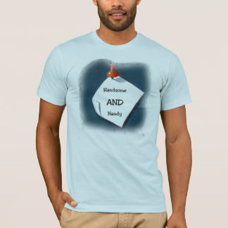 Handsome AND Handy T-Shirt