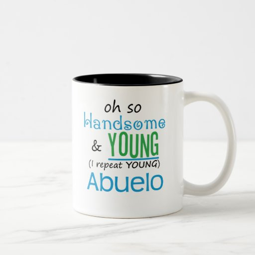 Handsome and Young Abuelo Mugs
