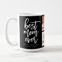 Handwritten Script Best Mom Ever Photo Collage Coffee Mug