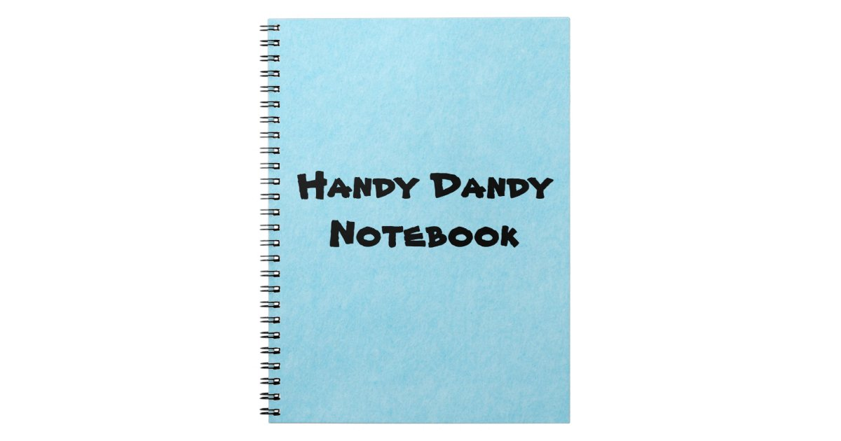 Handy Dandy Notebook Zazzle Com