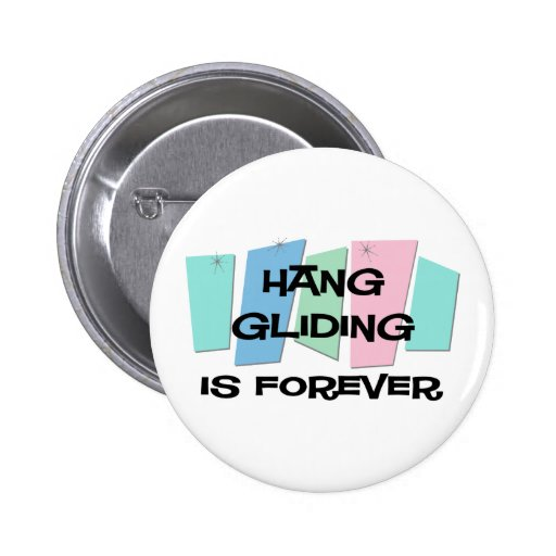 Hang Gliding Is Forever 2 Inch Round Button