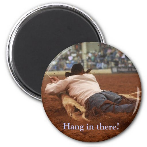Hang in there! 2 inch round magnet
