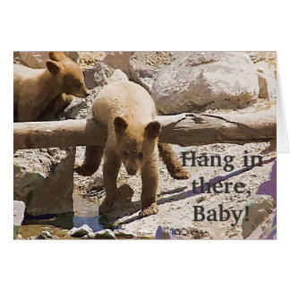 Hang in there Baby! Card