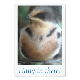 """""""Hang in There!"""" Bird Card"""