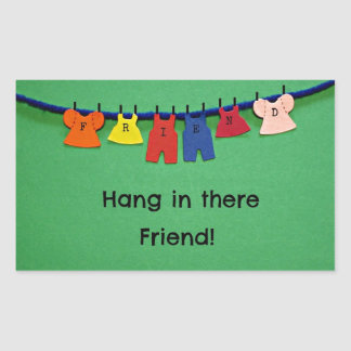 Hang in there Friend! Rectangular Stickers