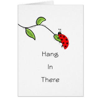 Hang in There Greeting Card with Lady Bug on Leaf