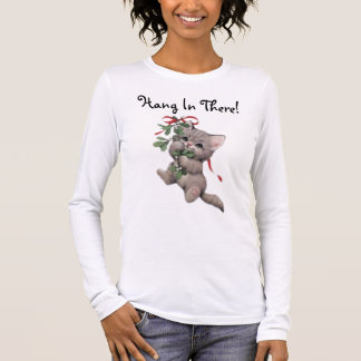 Hang In There Mistletoe Kitten Long Sleeve T-Shirt