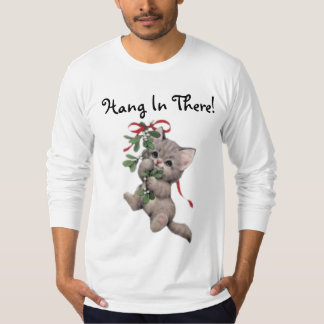 Hang In There Mistletoe Kitten T-Shirt