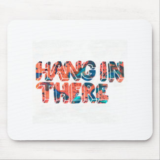 Hang In There Mousepads