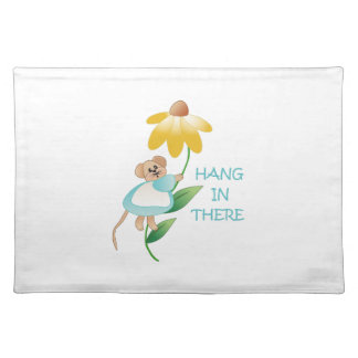 HANG IN THERE CLOTH PLACEMAT