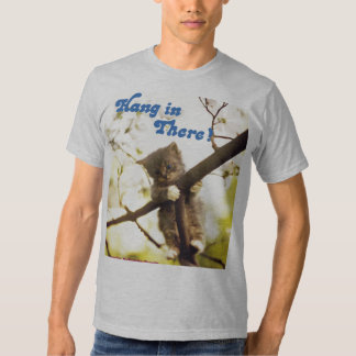Hang In There Shirt
