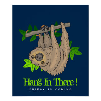Hang in there Sloth on a Tree Branch Poster