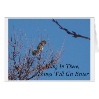 Hang In There Things Will Get Better Card