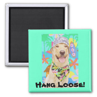 Hang Loose! 2 Inch Square Magnet