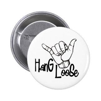 Hang Loose Pinback Button