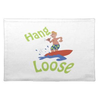 Hang loose cloth place mat