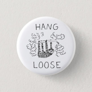 Hang Loose Sloth Pinback Button