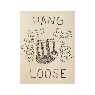 Hang Loose Sloth Wood Poster