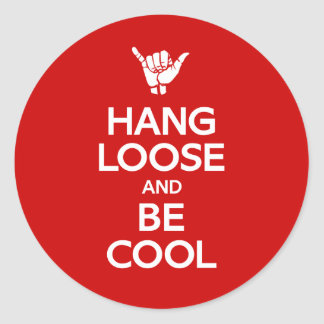 Hang Loose Classic Round Sticker