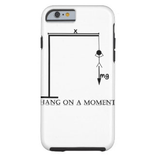 Hang On A Moment (Black Foreground) Tough iPhone 6 Case