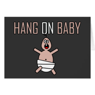 Hang on baby greeting card