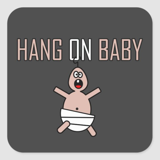 Hang on baby square sticker