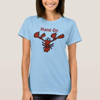 Hang On Crayfish Lobster T-Shirt