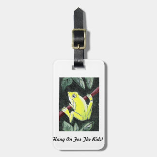 Hang On for the Ride Luggage Tag - Tree Frog