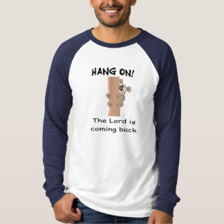 Hang on! The Lord is coming back gift item T-Shirt