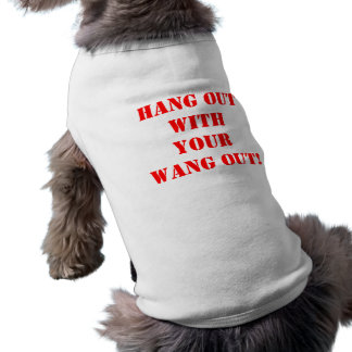 HANG OUT WITH YOUR WANG OUT! T-Shirt