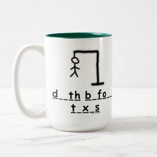 Hang Taxes Cup/Mug
